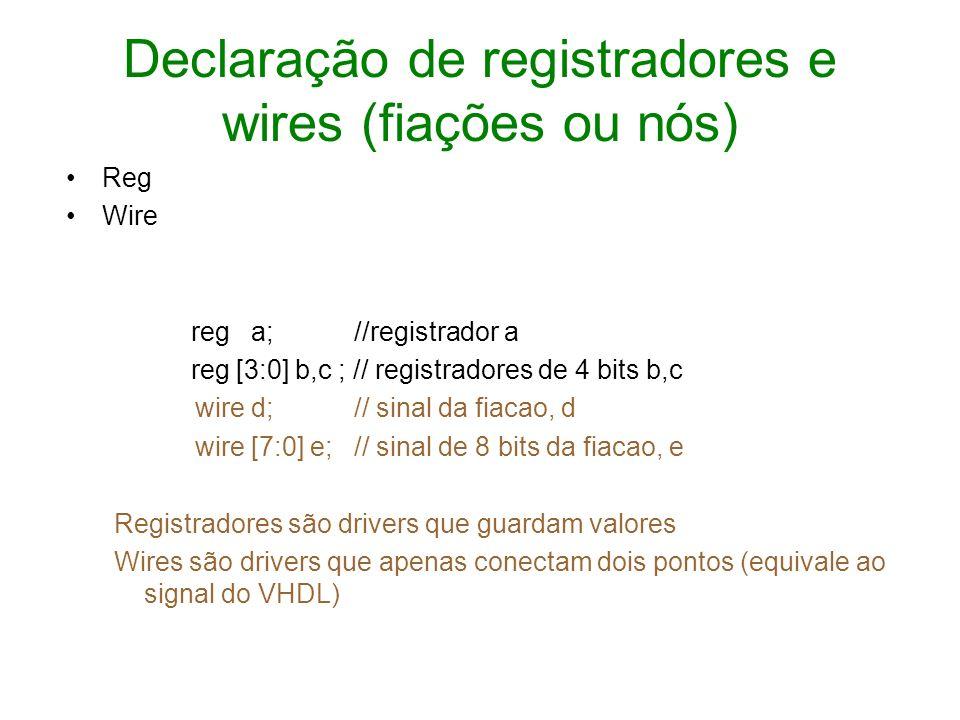 Representação de valores 8hff // representa ff em 8 bits 8b1111_1111 8d15 Número de bits sistema: d decimal h hexadecimal b binário Pode usar para facilitar a leitura