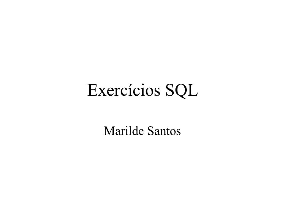 Exercícios SQL Marilde Santos