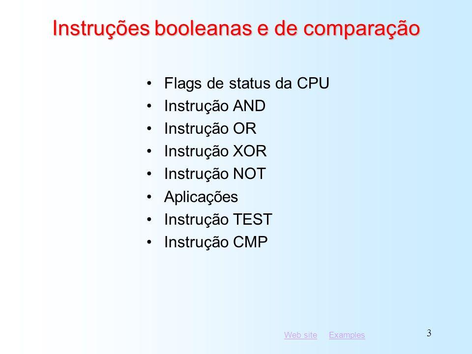 Web siteWeb site ExamplesExamples 34 Instrução BT (Bit Test) Copia bit n de um operando no flag Carry Sintaxe: BT bitBase, n bitBase pode ser r/m16 ou r/m32 n pode ser r16, r32 ou imm8 Exemplo: saltar ao label L1 se bit 9 é acionado no registrador AX: bt AX,9; CF = bit 9 jc L1; jump if Carry