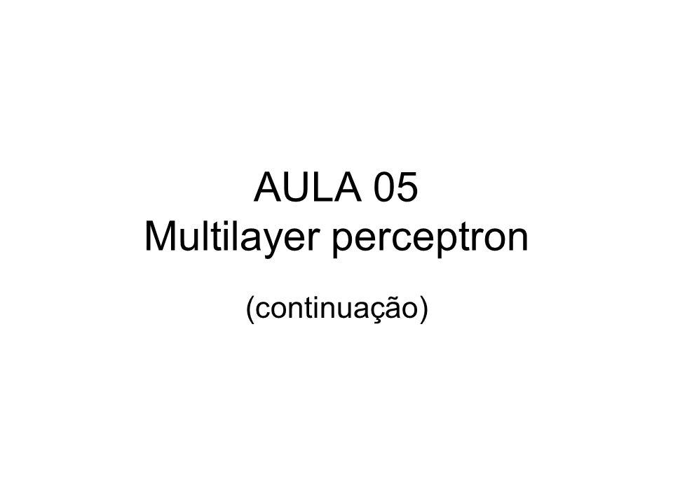 AULA 05 Multilayer perceptron (continuação)