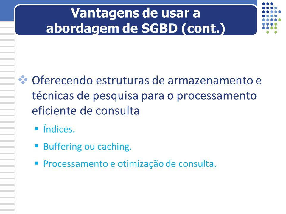 Oferecendo estruturas de armazenamento e técnicas de pesquisa para o processamento eficiente de consulta Índices. Buffering ou caching. Processamento