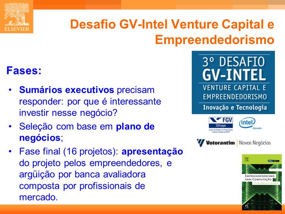 10 Capa Desafio GV-Intel Venture Capital e Empreendedorismo Sumários executivos precisam responder: por que é interessante investir nesse negócio.