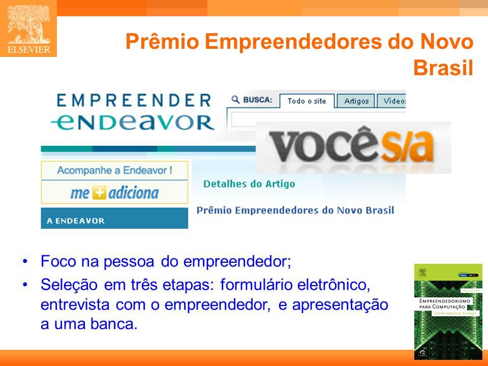 16 Capa Prêmio Empreendedores do Novo Brasil Foco na pessoa do empreendedor; Seleção em três etapas: formulário eletrônico, entrevista com o empreendedor, e apresentação a uma banca.