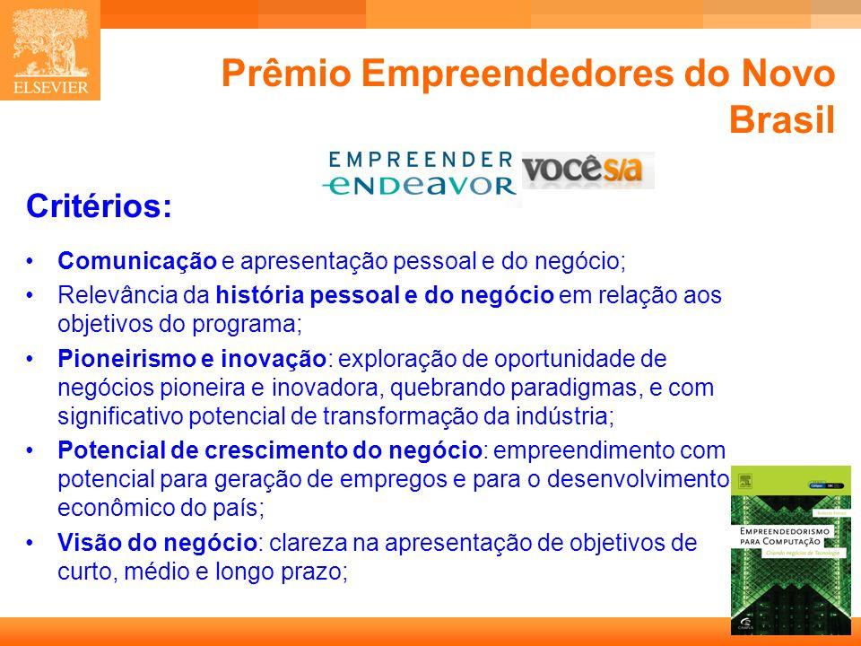17 Capa Prêmio Empreendedores do Novo Brasil Comunicação e apresentação pessoal e do negócio; Relevância da história pessoal e do negócio em relação aos objetivos do programa; Pioneirismo e inovação: exploração de oportunidade de negócios pioneira e inovadora, quebrando paradigmas, e com significativo potencial de transformação da indústria; Potencial de crescimento do negócio: empreendimento com potencial para geração de empregos e para o desenvolvimento econômico do país; Visão do negócio: clareza na apresentação de objetivos de curto, médio e longo prazo; Critérios: