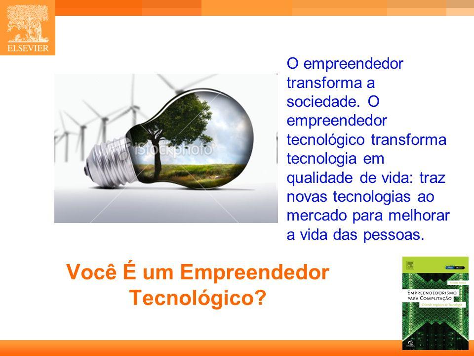 31 Capa Você É um Empreendedor Tecnológico.O empreendedor transforma a sociedade.