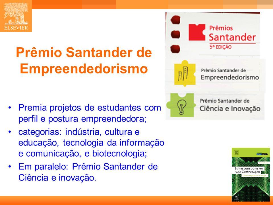 5 Capa Prêmio Santander de Empreendedorismo Premia projetos de estudantes com perfil e postura empreendedora; categorias: indústria, cultura e educação, tecnologia da informação e comunicação, e biotecnologia; Em paralelo: Prêmio Santander de Ciência e inovação.