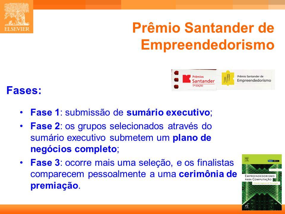 7 Capa Prêmio Santander de Empreendedorismo Fase 1: submissão de sumário executivo; Fase 2: os grupos selecionados através do sumário executivo submetem um plano de negócios completo; Fase 3: ocorre mais uma seleção, e os finalistas comparecem pessoalmente a uma cerimônia de premiação.