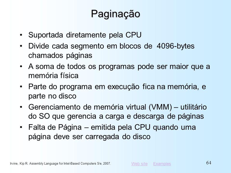 Web siteWeb site ExamplesExamplesPaginação Suportada diretamente pela CPU Divide cada segmento em blocos de 4096-bytes chamados páginas A soma de todo