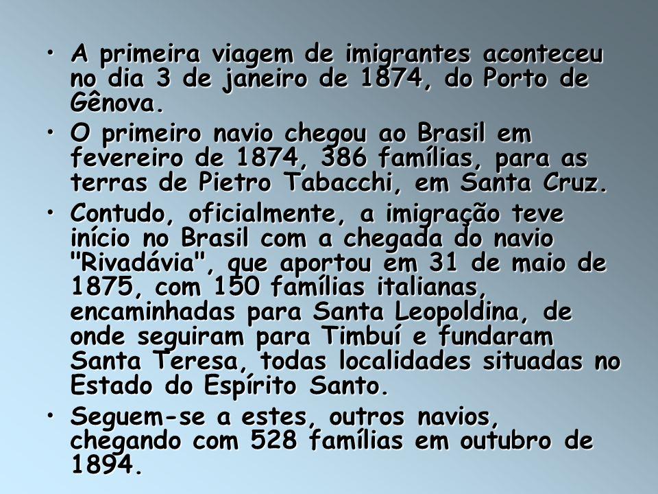 A primeira viagem de imigrantes aconteceu no dia 3 de janeiro de 1874, do Porto de Gênova.A primeira viagem de imigrantes aconteceu no dia 3 de janeir