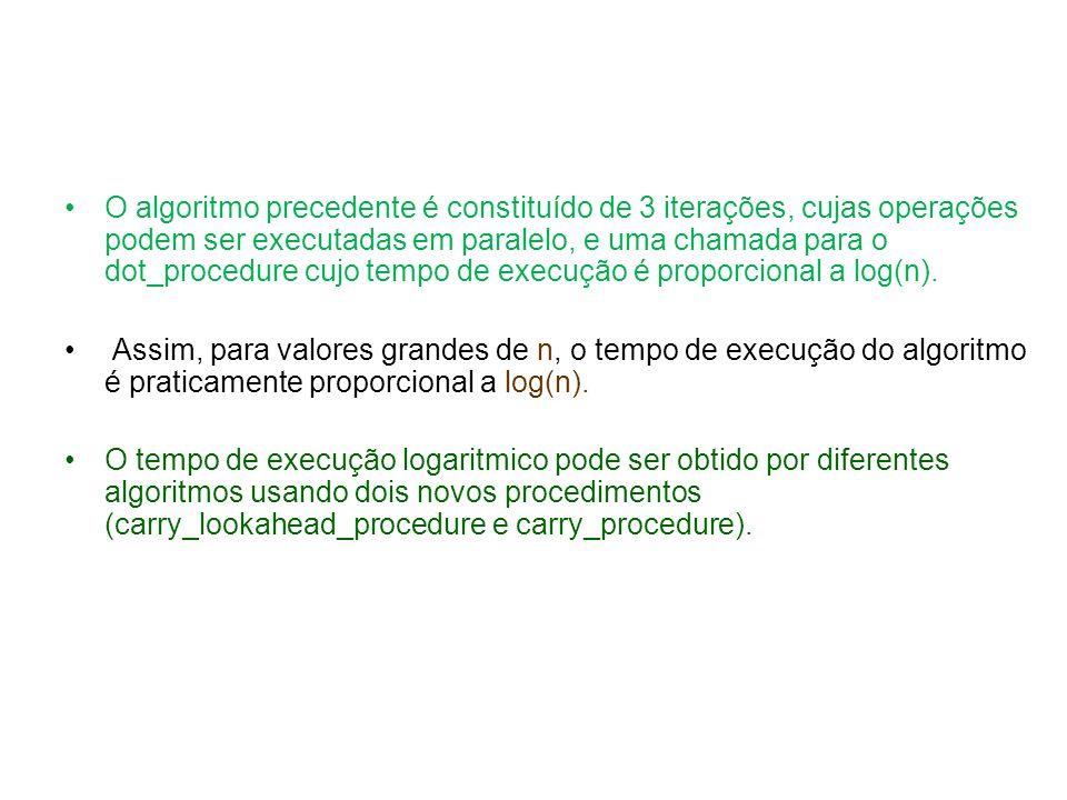O algoritmo precedente é constituído de 3 iterações, cujas operações podem ser executadas em paralelo, e uma chamada para o dot_procedure cujo tempo d