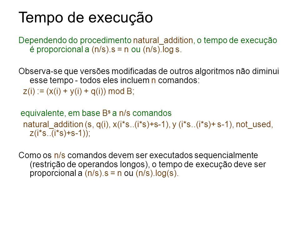 Dependendo do procedimento natural_addition, o tempo de execução é proporcional a (n/s).s = n ou (n/s).log s. Observa-se que versões modificadas de ou