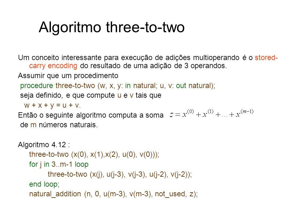 Um conceito interessante para execução de adições multioperando é o stored- carry encoding do resultado de uma adição de 3 operandos. Assumir que um p