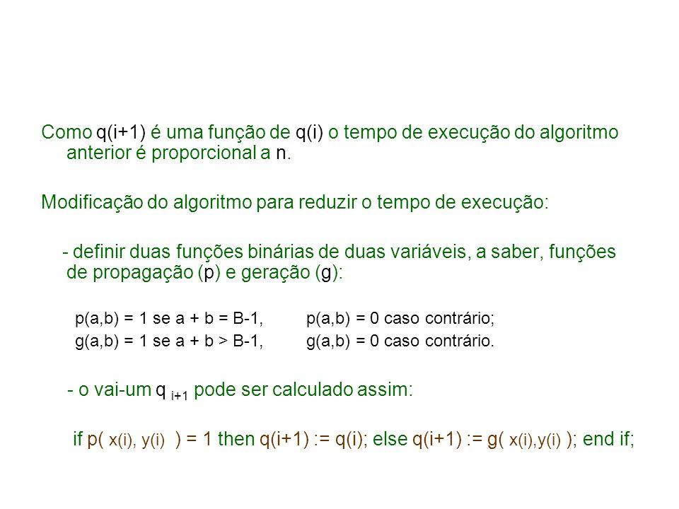 Como q(i+1) é uma função de q(i) o tempo de execução do algoritmo anterior é proporcional a n. Modificação do algoritmo para reduzir o tempo de execuç