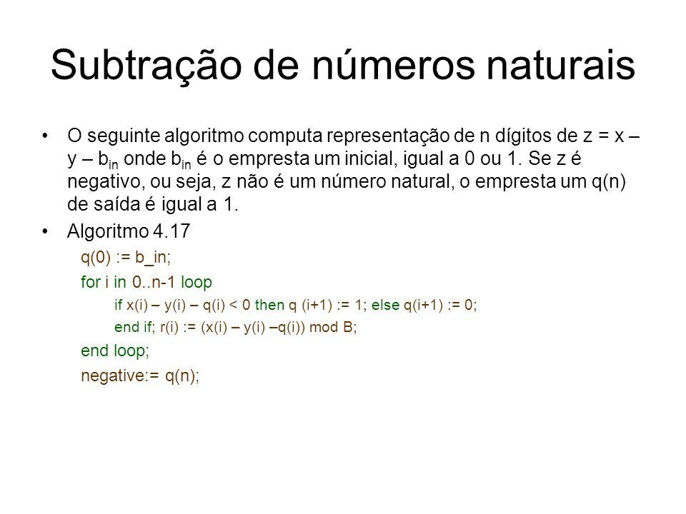 Subtração de números naturais O seguinte algoritmo computa representação de n dígitos de z = x – y – b in onde b in é o empresta um inicial, igual a 0