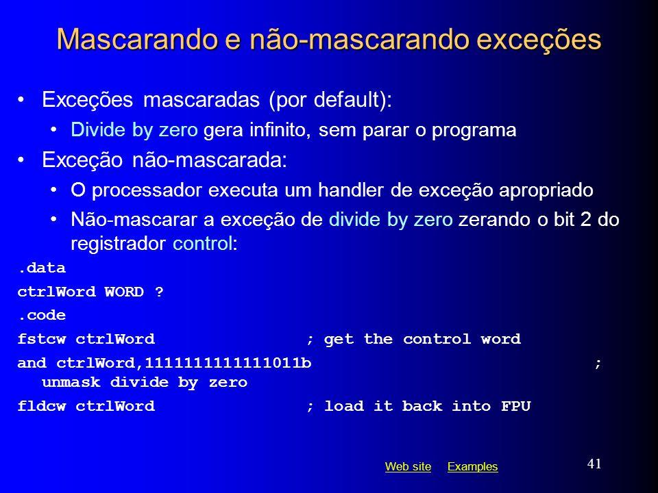 Web siteWeb site ExamplesExamples 41 Mascarando e não-mascarando exceções Exceções mascaradas (por default): Divide by zero gera infinito, sem parar o