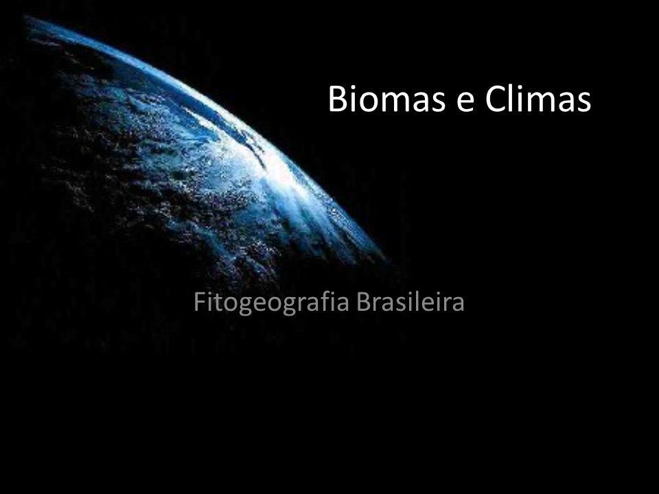Biomas e Climas Fitogeografia Brasileira