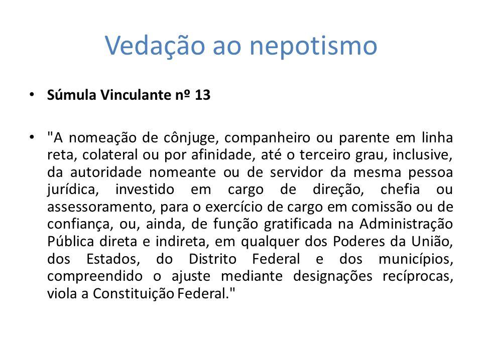 Vedação ao nepotismo Súmula Vinculante nº 13