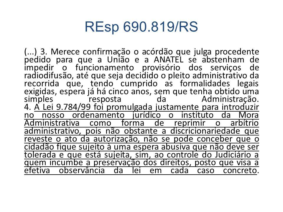 REsp 690.819/RS (...) 3. Merece confirmação o acórdão que julga procedente pedido para que a União e a ANATEL se abstenham de impedir o funcionamento