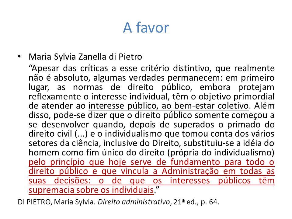 A favor Maria Sylvia Zanella di Pietro Apesar das críticas a esse critério distintivo, que realmente não é absoluto, algumas verdades permanecem: em p