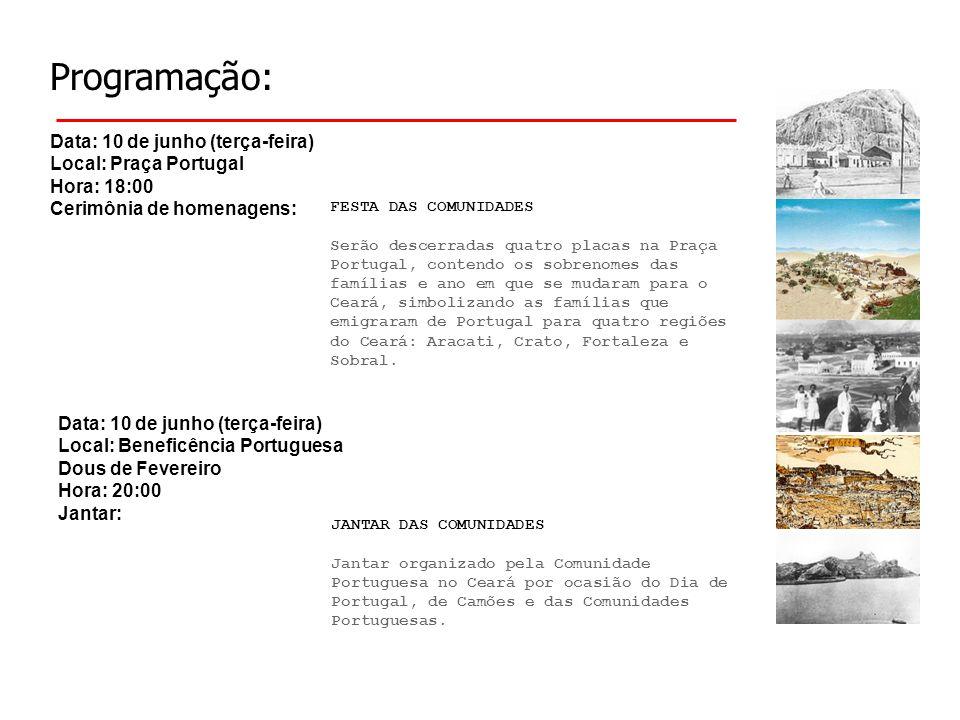 Programação: Data: 10 de junho (terça-feira) Local: Praça Portugal Hora: 18:00 Cerimônia de homenagens: Data: 10 de junho (terça-feira) Local: Benefic