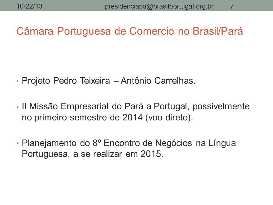 Câmara Portuguesa de Comercio no Brasil/Pará Projeto Pedro Teixeira – Antônio Carrelhas. II Missão Empresarial do Pará a Portugal, possivelmente no pr