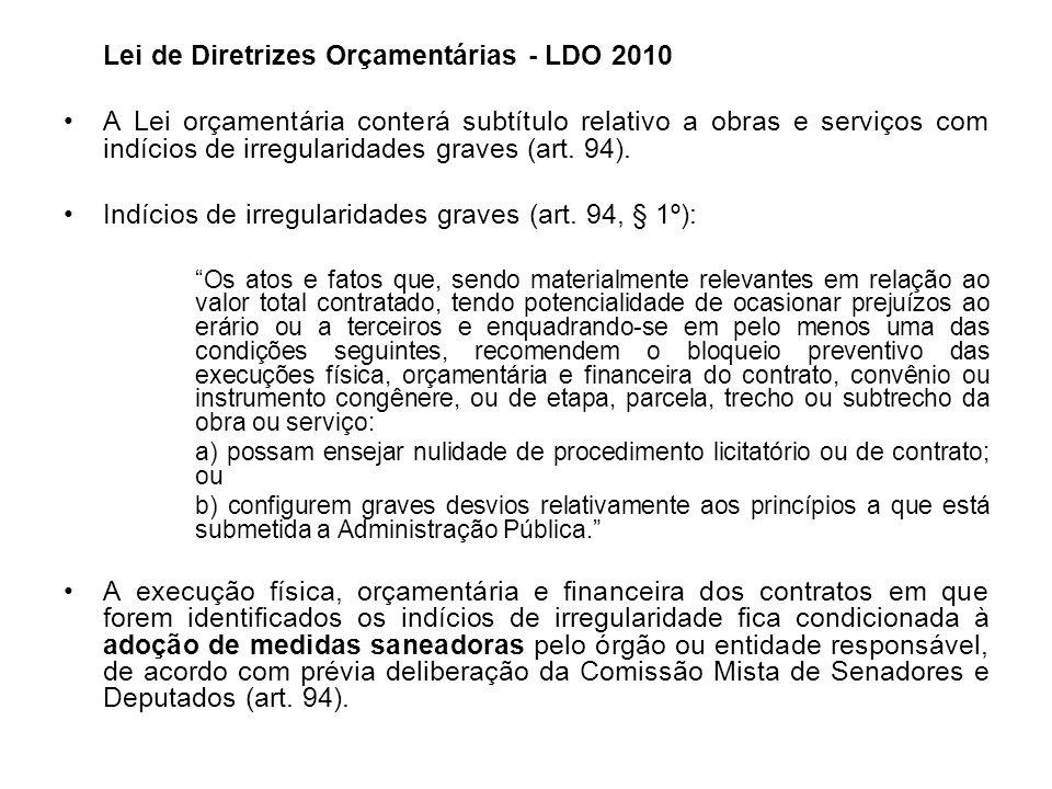 Lei de Diretrizes Orçamentárias - LDO 2010 A Lei orçamentária conterá subtítulo relativo a obras e serviços com indícios de irregularidades graves (ar
