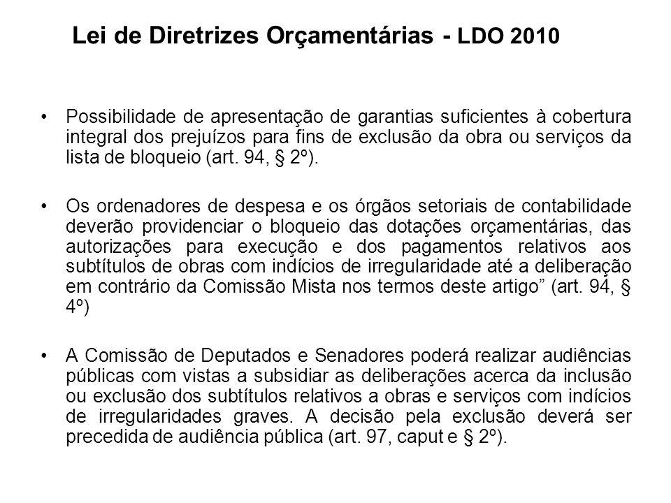 Lei de Diretrizes Orçamentárias - LDO 2010 Possibilidade de apresentação de garantias suficientes à cobertura integral dos prejuízos para fins de excl