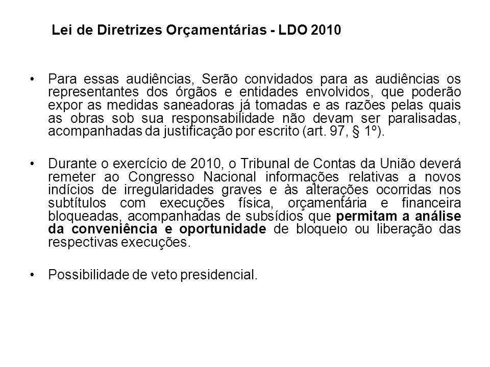 Lei de Diretrizes Orçamentárias - LDO 2010 Para essas audiências, Serão convidados para as audiências os representantes dos órgãos e entidades envolvi