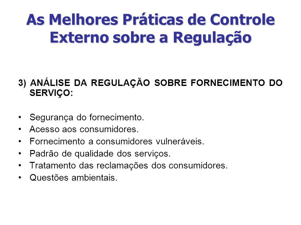 As Melhores Práticas de Controle Externo sobre a Regulação 3) ANÁLISE DA REGULAÇÃO SOBRE FORNECIMENTO DO SERVIÇO: Segurança do fornecimento. Acesso ao