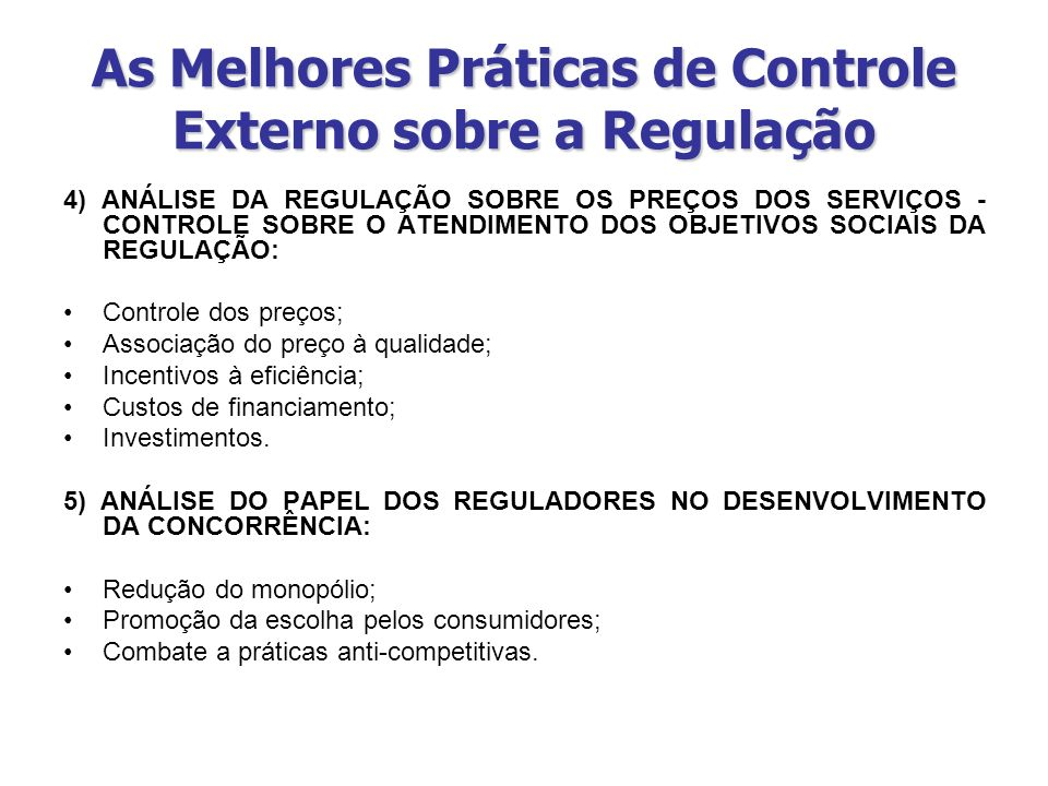As Melhores Práticas de Controle Externo sobre a Regulação 4) ANÁLISE DA REGULAÇÃO SOBRE OS PREÇOS DOS SERVIÇOS - CONTROLE SOBRE O ATENDIMENTO DOS OBJ