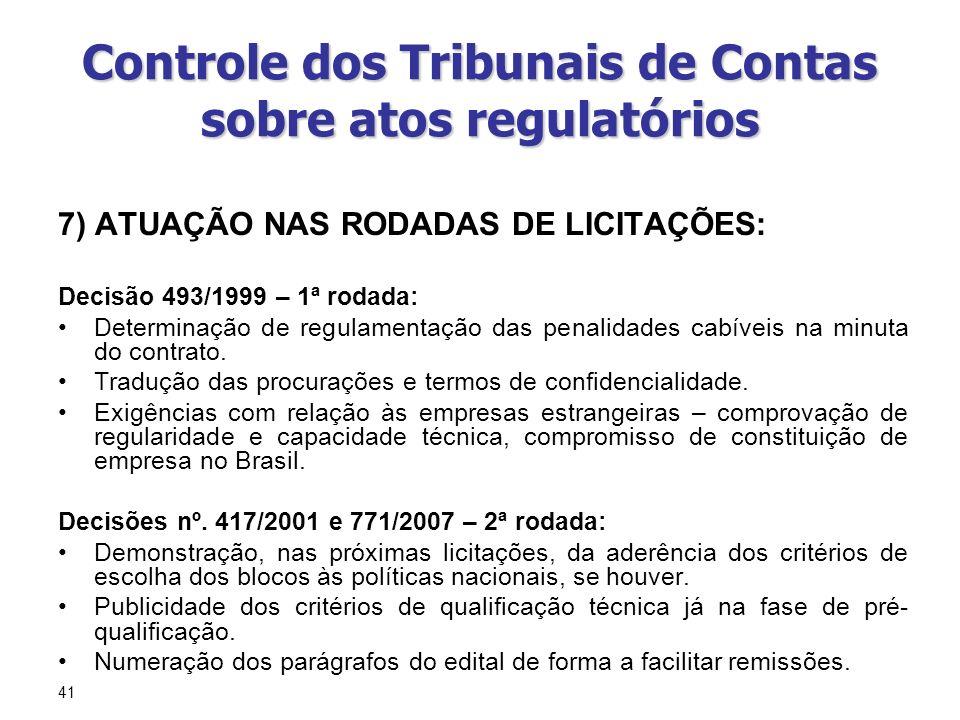 41 Controle dos Tribunais de Contas sobre atos regulatórios 7) ATUAÇÃO NAS RODADAS DE LICITAÇÕES: Decisão 493/1999 – 1ª rodada: Determinação de regula