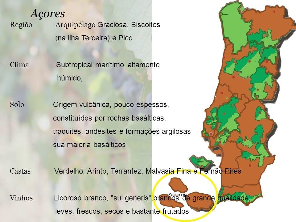 Açores Região Arquipélago Graciosa, Biscoitos (na ilha Terceira) e Pico Clima Subtropical marítimo altamente húmido, Solo Origem vulcânica, pouco espe