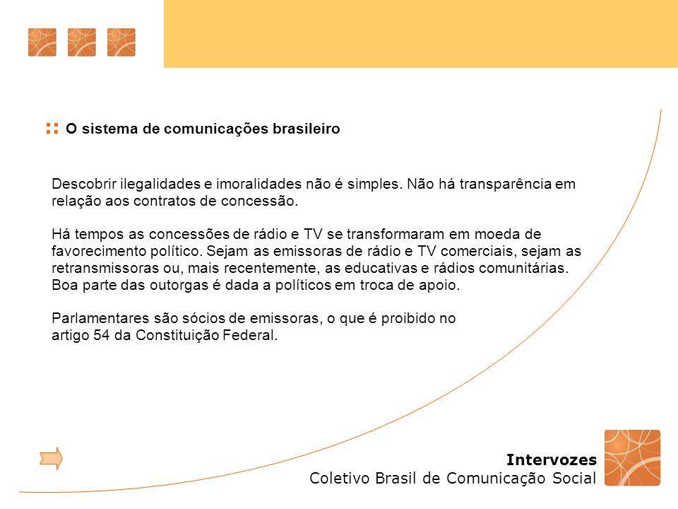 Intervozes Coletivo Brasil de Comunicação Social Descobrir ilegalidades e imoralidades não é simples.