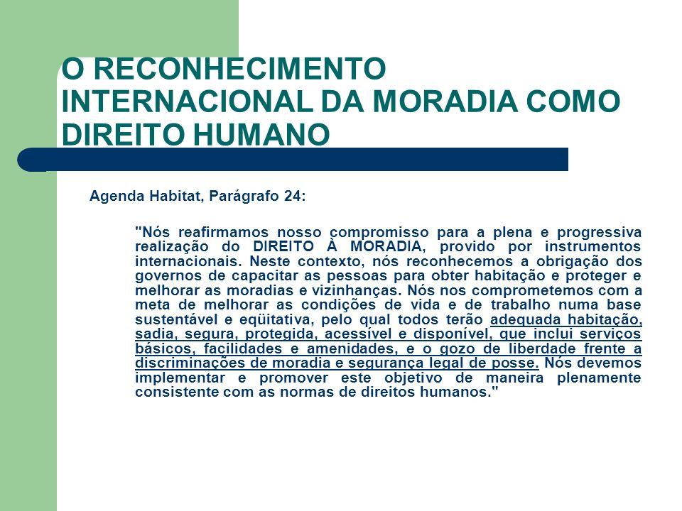 O RECONHECIMENTO INTERNACIONAL DA MORADIA COMO DIREITO HUMANO Agenda Habitat, Parágrafo 24: