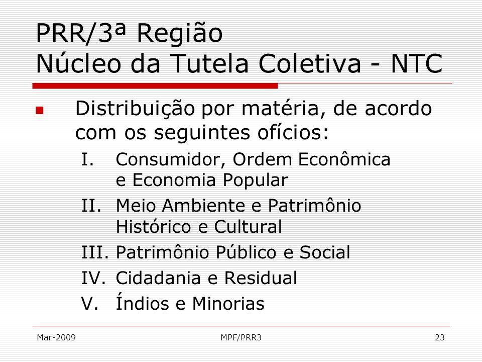 Mar-2009MPF/PRR323 PRR/3ª Região Núcleo da Tutela Coletiva - NTC Distribuição por matéria, de acordo com os seguintes ofícios: I.Consumidor, Ordem Eco