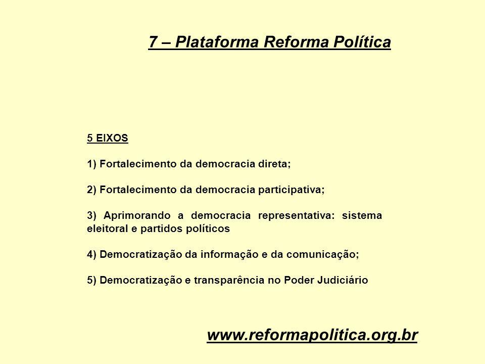 7 – Plataforma Reforma Política Cont.