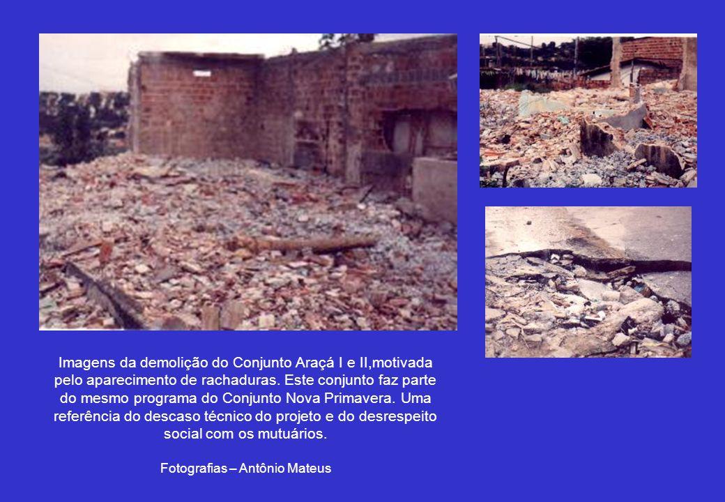 Imagens da demolição do Conjunto Araçá I e II,motivada pelo aparecimento de rachaduras.