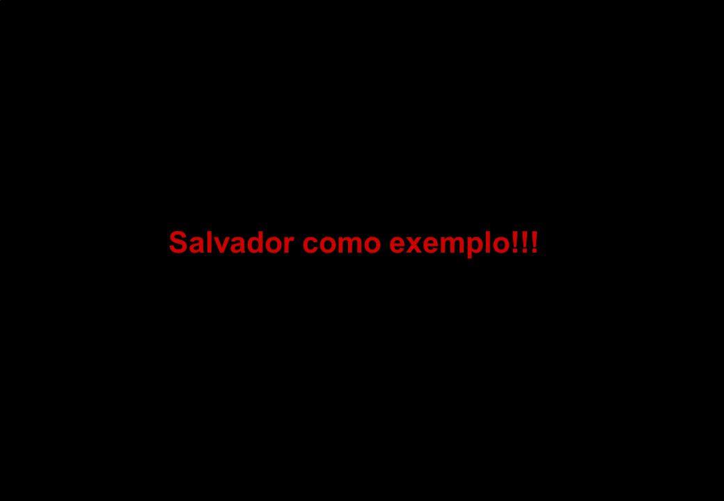 Salvador como exemplo!!!