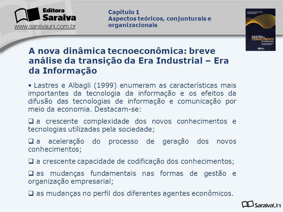 Lastres e Albagli (1999) enumeram as características mais importantes da tecnologia da informação e os efeitos da difusão das tecnologias de informaçã