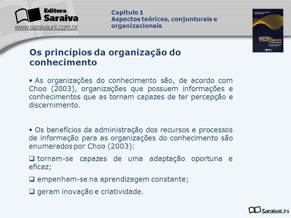 As organizações do conhecimento são, de acordo com Choo (2003), organizações que possuem informações e conhecimentos que as tornam capazes de ter perc
