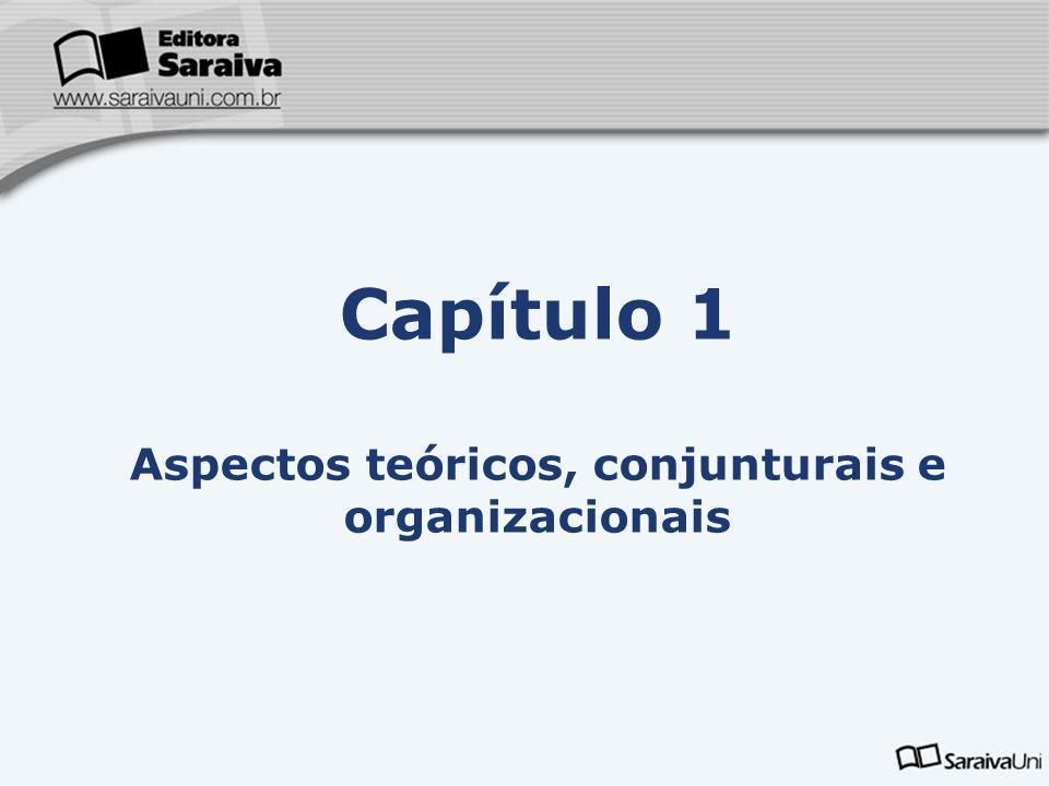 Capítulo 1 Aspectos teóricos, conjunturais e organizacionais