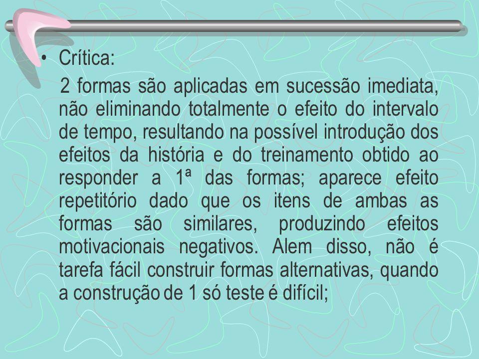 Crítica: 2 formas são aplicadas em sucessão imediata, não eliminando totalmente o efeito do intervalo de tempo, resultando na possível introdução dos