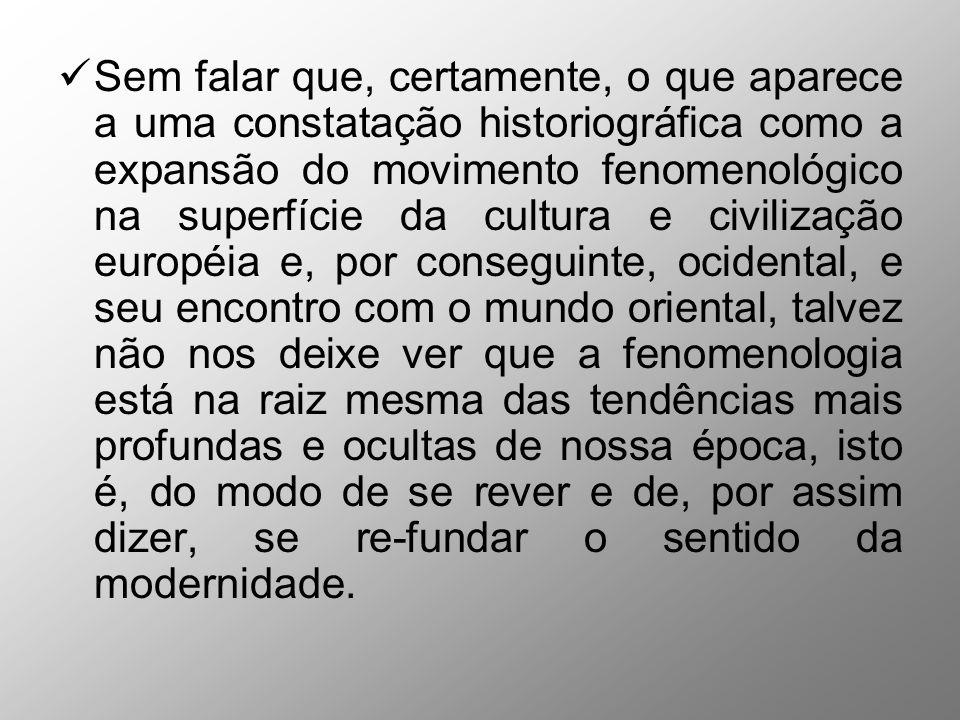 I.2 A fenomenologia como possibilidade:...