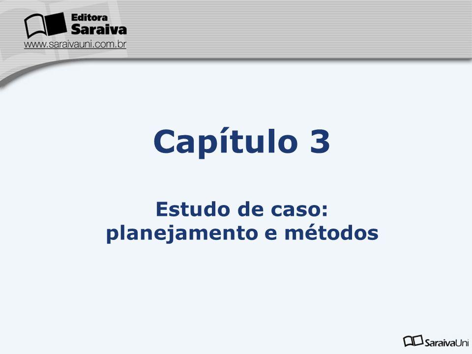 Capítulo 3 Estudo de caso: planejamento e métodos