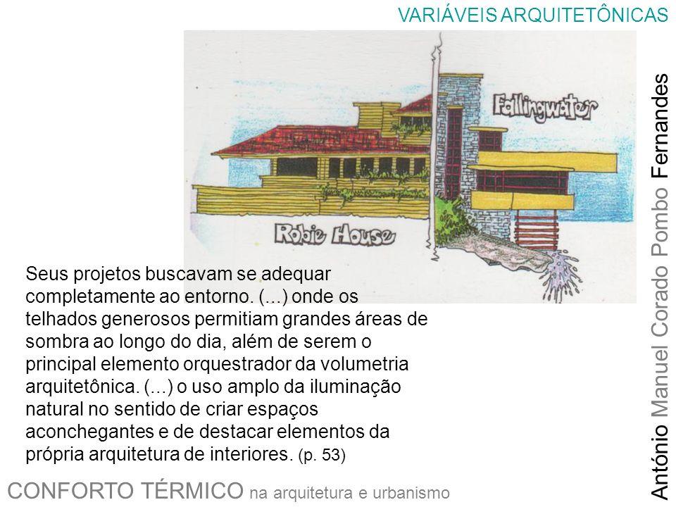 CONFORTO TÉRMICO na arquitetura e urbanismo António Manuel Corado Pombo Fernandes VARIÁVEIS ARQUITETÔNICAS Seus projetos buscavam se adequar completam
