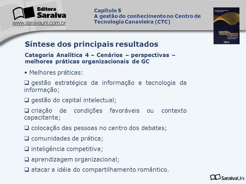 Melhores práticas: gestão estratégica da informação e tecnologia da informação; gestão do capital intelectual; criação de condições favoráveis ou cont