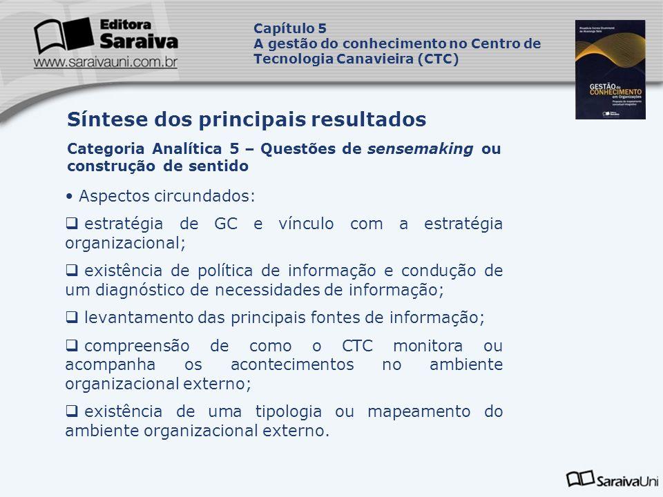 Aspectos circundados: estratégia de GC e vínculo com a estratégia organizacional; existência de política de informação e condução de um diagnóstico de