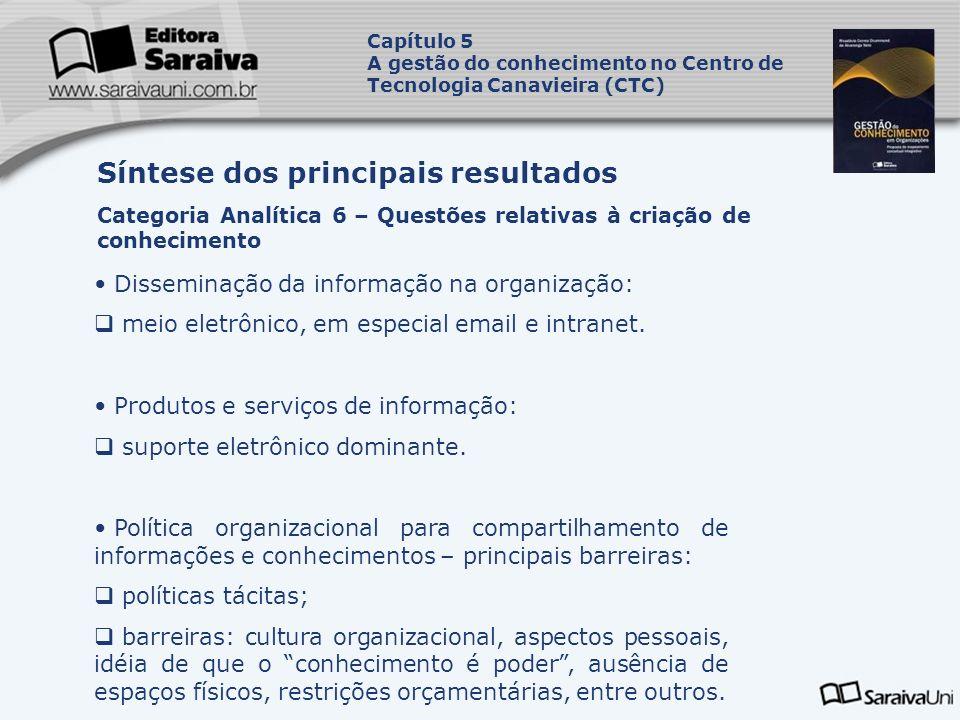 Disseminação da informação na organização: meio eletrônico, em especial email e intranet.