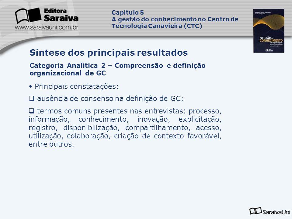 Principais constatações: ausência de consenso na definição de GC; termos comuns presentes nas entrevistas: processo, informação, conhecimento, inovaçã