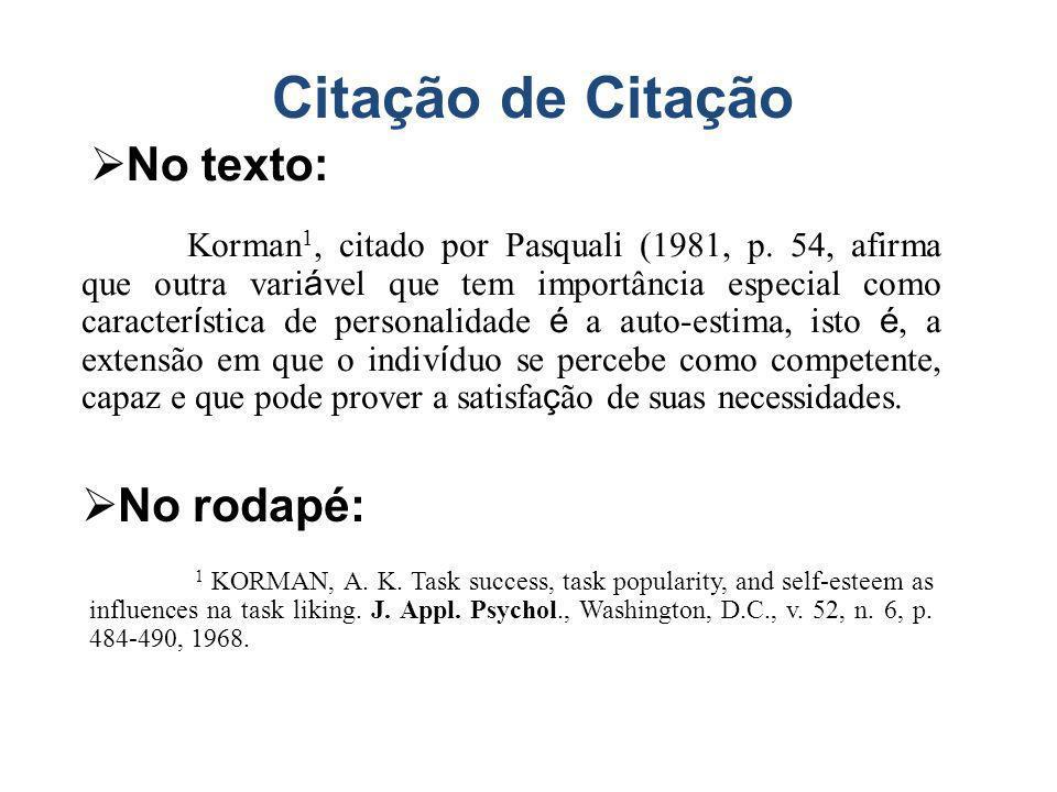 Citação de Citação Korman 1, citado por Pasquali (1981, p. 54, afirma que outra vari á vel que tem importância especial como caracter í stica de perso